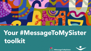 Download your #MessageToMySister toolkit