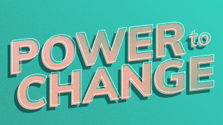 Five Steps to Harnessing Your #PowerToChange